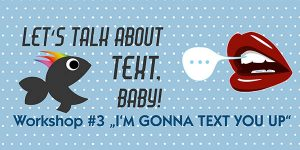 Wörkshop Let's Talk About Text Baby